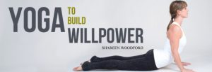 Yoga to Build Willpower